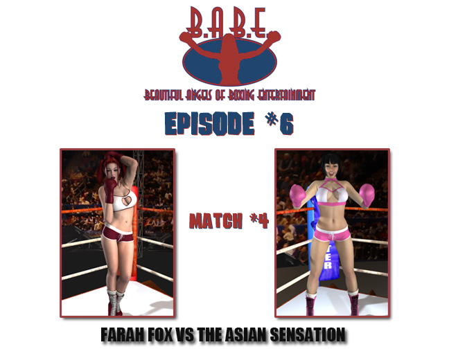 Episode 6: Farah Fox vs. The AsianSensation