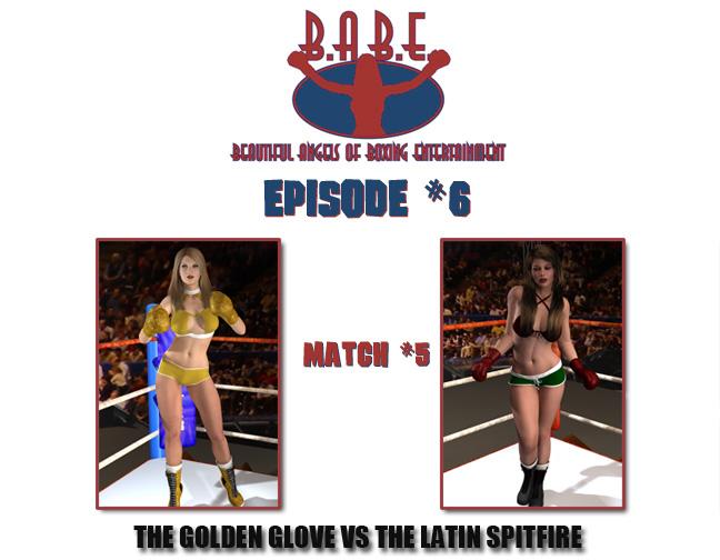 Episode 6: The Golden Glove vs. The LatinSpitfire